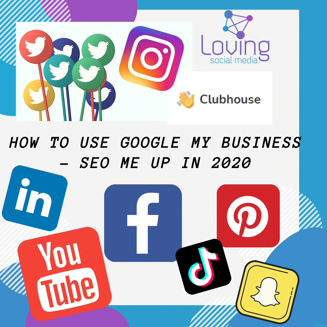 How To use Google My Business - SEO me up in 2020